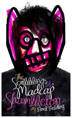 The Scribblings of a Madcap Shambleton - Fielding, Noel