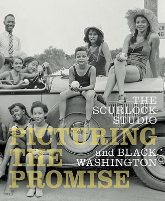 The Scurlock Studio and Black Washington: Picturing the Promise - Nat'l Museum African American Hist/Cult (Editor)