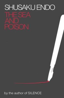 The Sea and Poison - Endo, Shusaku