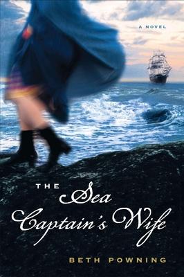 The Sea Captain's Wife - Powning, Beth