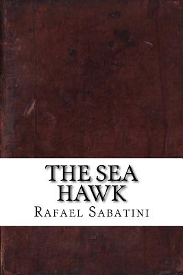 The Sea Hawk - Sabatini, Rafael