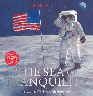 The Sea of Tranquility - Haddon, Mark, and Birmingham, Christian