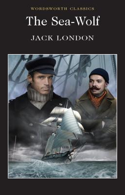 The Sea Wolf - London, Jack, and Carabine, Keith, Dr. (Series edited by), and Kelly, Lionel (Introduction and notes by)