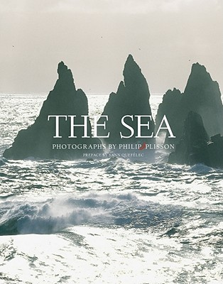 The Sea - Plisson, Philip (Photographer), and Queffelec, Yann (Preface by), and Georges, Eliane (Text by)