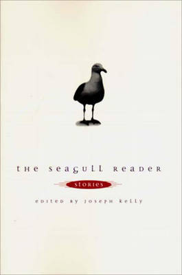 The Seagull Reader: Fiction - Kelly, Joseph, PH.D.