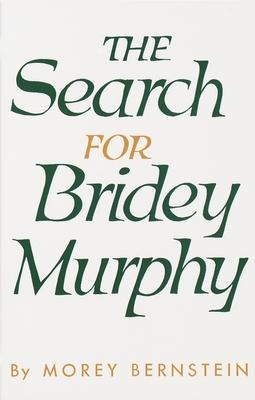 The Search for Bridey Murphy - Bernstein, Morey
