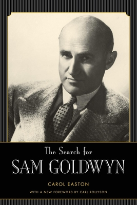 The Search for Sam Goldwyn - Easton, Carol, and Rollyson, Carl (Foreword by)