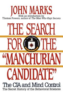 The Search for the Manchurian Candidate: The CIA and Mind Control: The Secret History of the Behavioral Sciences - Marks, John