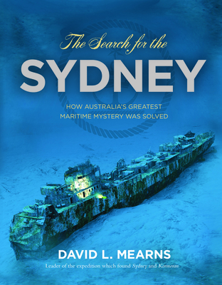The Search for the Sydney - Mearns, David L
