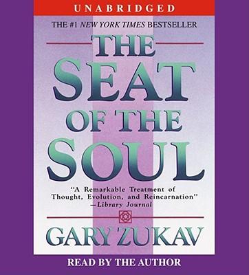 The Seat of the Soul - Zukav, Gary