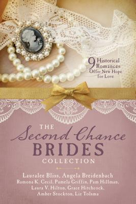 The Second Chance Brides Collection: Nine Historical Romances Offer New Hope for Love - Bliss, Lauralee, and Breidenbach, Angela, and Cecil, Ramona K