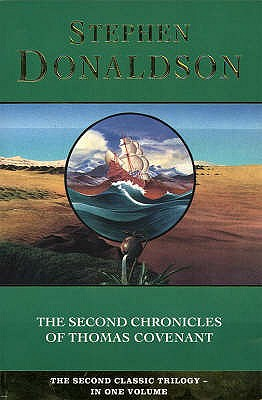 "The Second Chronicles of Thomas Covenant: ""Wounded Land"", ""One Tree"" and ""White Gold Wielder"" - Donaldson, Stephen"