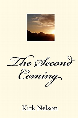 The Second Coming - Nelson, Kirk