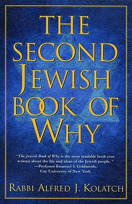 The Second Jewish Book of WHY - Kolatch, Alfred J, Rabbi