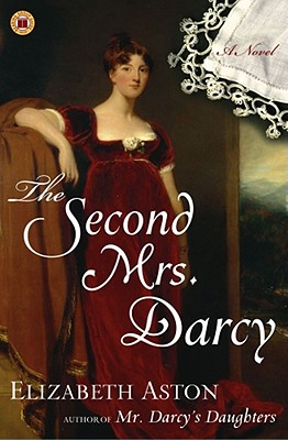 The Second Mrs. Darcy - Aston, Elizabeth