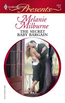 The Secret Baby Bargain - Milburne, Melanie
