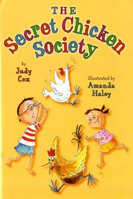 The Secret Chicken Society - Cox, Judy