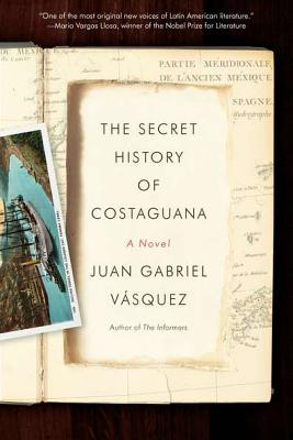The Secret History of Costaguana - Vasquez, Juan Gabriel, and McLean, Anne (Translated by)