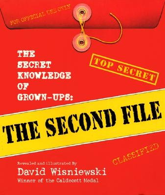 The Secret Knowledge of Grown-Ups: The Second File - Wisniewski, David