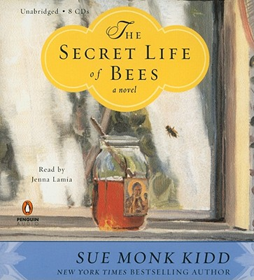 The Secret Life of Bees - Kidd, Sue Monk, and Lamia, Jenna (Read by)