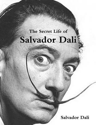 The Secret Life of Salvador Dali - Dali, Salvador