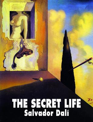 The Secret Life of Salvador Dali - Dali, Salvador