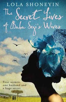 The Secret Lives of Baba Segi's Wives - Shoneyin, Lola