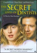 The Secret Lives of Dentists - Alan Rudolph