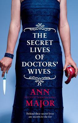 The Secret Lives of Doctors' Wives - Major, Ann