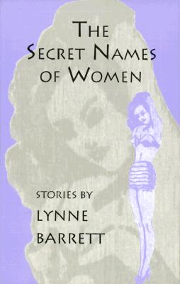 The Secret Names of Women - Barrett, Lynne