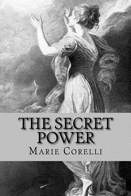 The Secret Power - Corelli, Marie, and McEwen, Rolf (Designer)