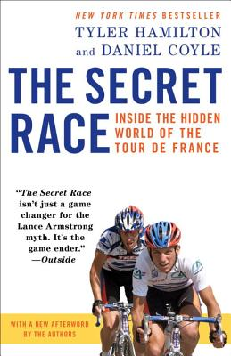 The Secret Race: Inside the Hidden World of the Tour de France - Hamilton, Tyler, and Coyle, Daniel