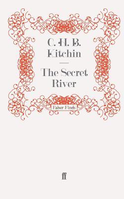 The Secret River - Kitchin, C. H. B.