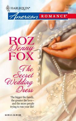 The Secret Wedding Dress - Fox, Roz Denny