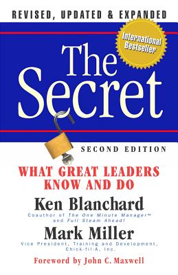 The Secret: What Great Leaders Know -- And Do - Blanchard, Ken, and Miller, Mark, MD