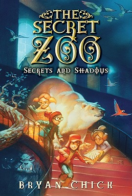 The Secret Zoo: Secrets and Shadows - Chick, Bryan