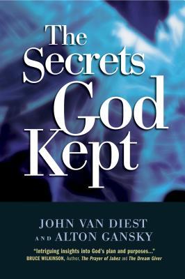The Secrets God Kept - Van Diest, John, and Gansky, Alton L