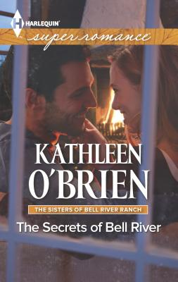 The Secrets of Bell River - O'Brien, Kathleen