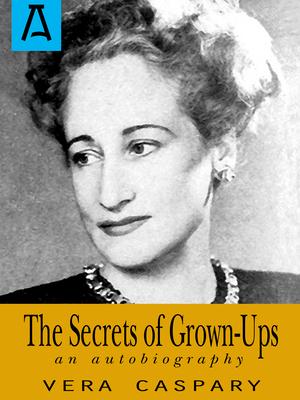 The Secrets of Grown-Ups - Caspary, Vera