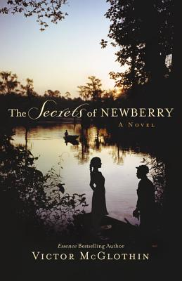 The Secrets of Newberry - McGlothin, Victor