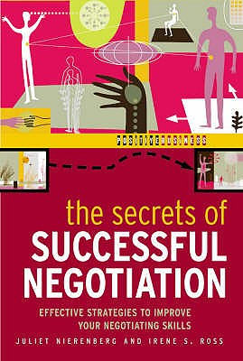 The Secrets of Successful Negotiation: Effective Strategies for Enhancing Your Negotiating Power - Nierenberg, Juliet, and Ross, Irene S.
