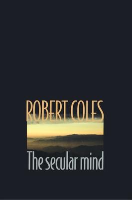 The Secular Mind - Coles, Robert