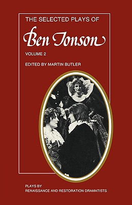 The Selected Plays of Ben Jonson: Volume 2: The Alchemist, Bartholomew Fair, the New Inn, a Tale of a Tub - Butler, Martin (Editor)