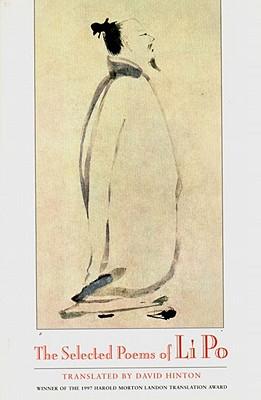 The Selected Poems of Li Po - Po, Li, and Li, Bo, and Li, Po