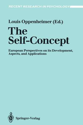 The Self-Concept: European Perspectives on Its Development, Aspects, and Applications - Oppenheimer, Louis (Editor)