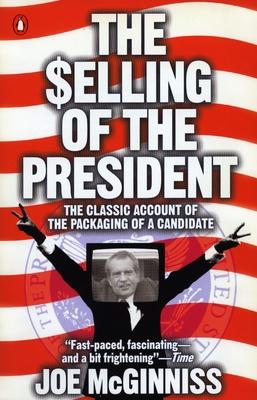 The Selling of the President - McGinniss, Joe, Jr.