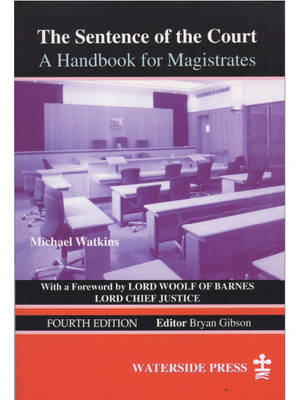 The Sentence of the Court: A Handbook for Magistrates - Watkins, Michael, Ccn, and Gordon, Winston, and Jeffries, Anthony