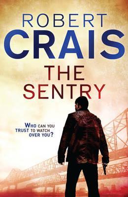 The Sentry: A Joe Pike Novel - Crais, Robert