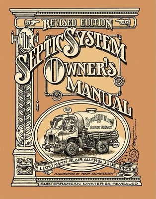 The Septic System Owner's Manual - Kahn, Lloyd, and Allen, Blair, and Jones, Julie
