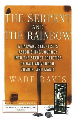 The Serpent and the Rainbow - Davis, Wade, Professor, PhD